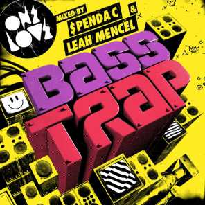 Onelove Bass Trap 2013 (Mixed by Spenda C & Leah Mencel)