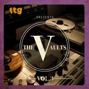 FTG Presents The Vaults Vol. 3
