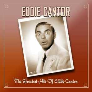 The Greatest Hits Of Eddie Cantor