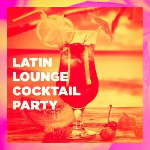 Latin Lounge Cocktail Party