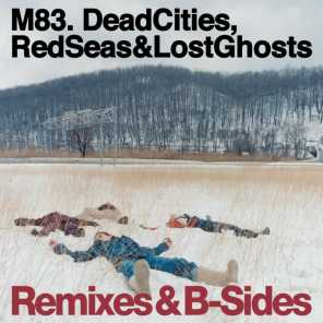 Dead Cities, Red Seas & Lost Ghosts (Remixes & B-Sides)