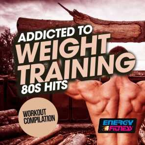 Addicted to Weight Training 80S Hits Workout Compilation