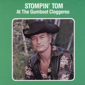 Stompin' Tom At The Gumboot Cloggeroo