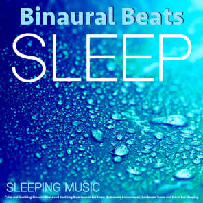 Binaural Beats Sleep - Music for Sleeping and Brainwave Entrainment