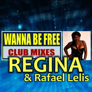 Wanna Be Free: Club Mixes
