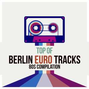 Top of Berlin Euro Tracks 80S Compilation