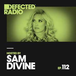 Defected Radio Episode 112 (hosted by Sam Divine)