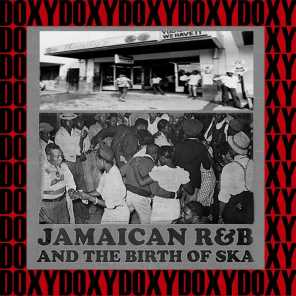 Jamaican R&B And The Birth Of Ska (Hd Remastered Edition, Doxy Collection)