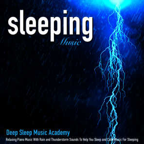 Deep Sleep Music Academy - Sleeping Music and Rain Sounds