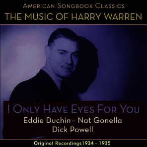 I Only Have Eyes For You (The Music Of Harry Warren - Original Recordings 1934 - 1935)