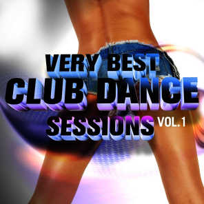 Very Best Club Dance Sessions, Vol.1 (Hot House Grooves and Sexy Club Bombs)