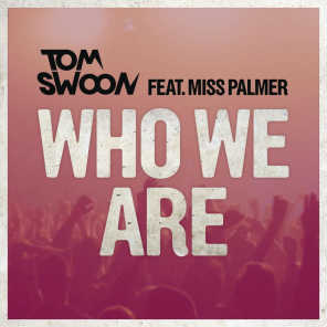 Who We Are (feat. Miss Palmer)