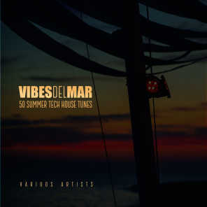 Vibes Del Mar (50 Summer Tech House Tunes)