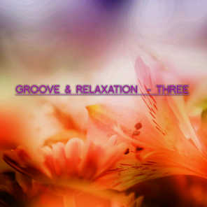 Groove & Relaxation - Three