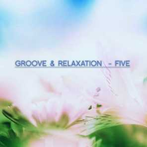 Groove & Relaxation - Five