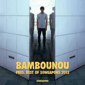 Bambounou presents Best of 50WEAPONS 2013