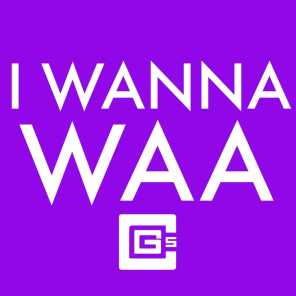 Cg5 - I Wanna Waa (Instrumental) | Play for free on Anghami