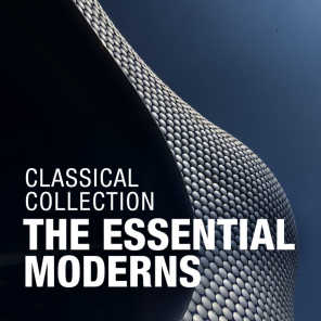 Classical Collection: The Essential Moderns