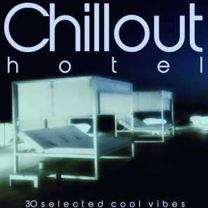 Chillout Hotel (30 Selected Cool Vibes)