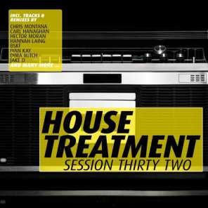 House Treatment - Session Thirty Two