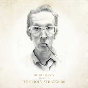 Micah P. Hinson Presents: The Holy Strangers