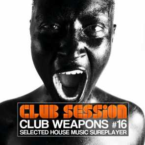 Club Session Pres. Club Weapons No. 16