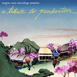 Engine Room Recordings Presents: A Tribute to Pinkerton