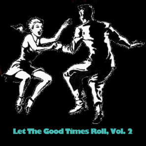 Let The Good Times Roll, Vol. 2