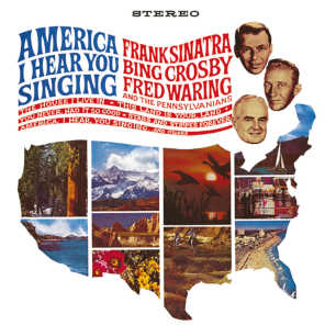 America, I Hear You Singing (feat. Fred Waring And The Pennsylvanians)