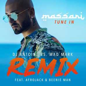 Tune In (DJ Antoine vs. Mad Mark Remix) [feat. Afrojack & Beenie Man]