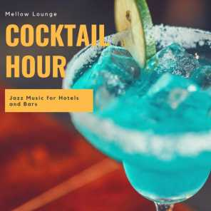Cocktail Hour -  Mellow Lounge Jazz Music For Hotels And Bars