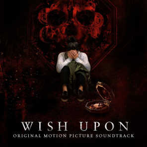 Wish Upon (Original Motion Picture Soundtrack)