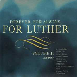 Forever, For Always, For Luther, Vol. 2