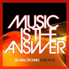 Music Is The Answer - Global Techno Edition 03