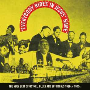 Everybody Rides in Jesus' Name (The Very Best of Gospel, Blues and Spirituals 1920s - 1940s)