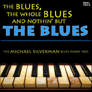 The Michael Silverman Blues Piano Trio - Slow Roasted Blues | Play
