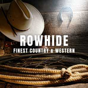 Rowhide: Finest Country & Western