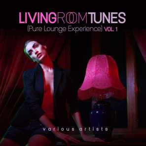 Living Room Tunes (Pure Lounge Experience), Vol. 1