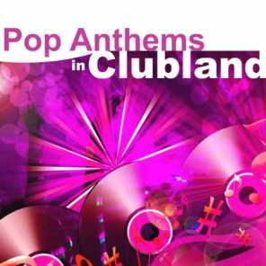 Pop Anthems In Clubland