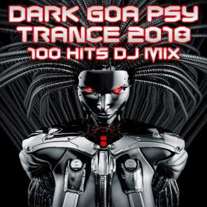 Dark Goa Psy Trance 2018 100 Hits DJ Mix