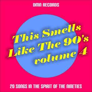 This Smells Like the 90s, Vol. 4 (20 Songs in the Spirit of the Nineties)