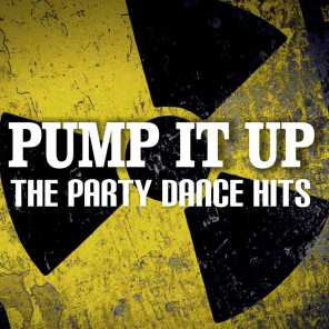 Pump It Up: The Party Dance Hits