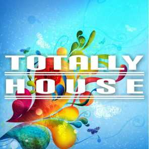Totally House