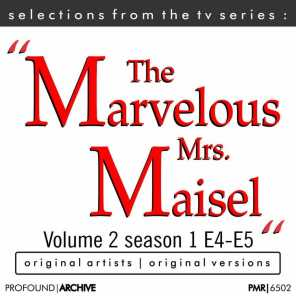 "Selections from the T.V. Series; ""'The Marvelous Mrs. Maisel"", Volume 2"
