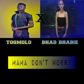 Mama Don't Worry (Remix) [feat. Tosmolo]