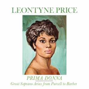 Leontyne Price - Prima Donna Vol. 1: Great Soprano Arias from Purcell to Barber