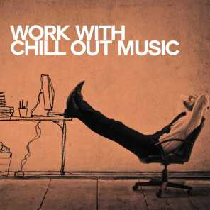 Work with Chill out Music