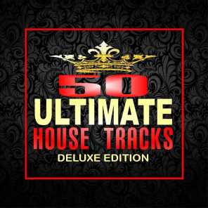 50 Ultimate House Tracks (Deluxe Edition)