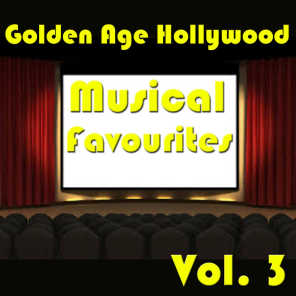 Golden Age Hollywood Musical Favourites, Vol. 3