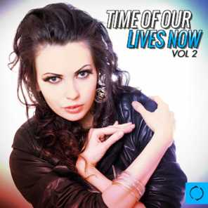 Time of Our Lives Now, Vol. 2